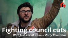 Fighting council cuts, with Josh Lovell, Labour Party