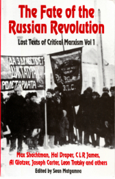 "Book Cover ""The Fate of the Russian Revolution: The Lost Texts of Critical Marxism Vol 1"" overlaid on a black and white photo of Russian workers, holding banners, in winter."