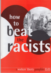 "Pamphlet Cover ""How to Beat the Racists: A Workers Liberty Pamphlet"" displayed over overlapping circles, the top right of which contains a picture of Anti-Racist activists."