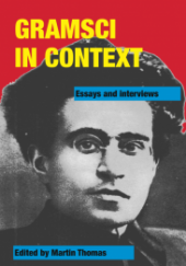 "Book Cover ""Gramsci In Context: Essays and Interviews"" overlaid on a black and white photo of Antonio Gramsci on a red background."