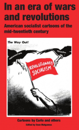 "Book Cover ""In an Era of Wars and Revolutions: American Socialist Cartoons of the Mid-twentieth Century"" in black text on a red background above a cartoon image of the twin vultures of the Washington and Moscow pecking away at the red flag of revolutionary socialism."