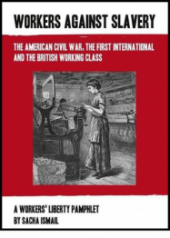 "Pamphlet Cover ""Workers Against Slavery: The American Civil War, the First International and the British Working Class"" Above an illustration of a weaver at her loom."