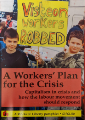 "Pamphlet Cover ""A Workers' plan for the Crisis"" below a photo of two boys holding a ""Visteon Workers Robbed"" sign"