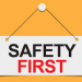 "A graphic of a sign reading ""Safety First"""